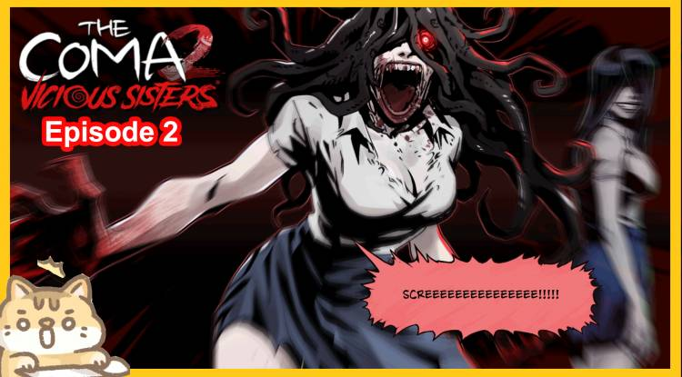 Horror let's play: The Coma 2 Vicious Sisters gameplay Part 2